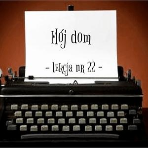 22 Lekcja mój dom po rosyjsku