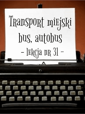 31 Lekcja transport miejski bus, autobus po rosyjsku