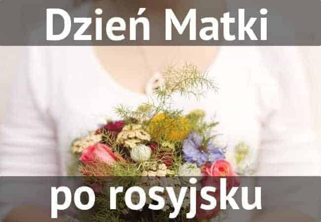 dzień matki po rosyjsku