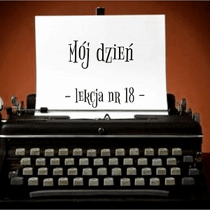 18 Lekcja mój dzień po rosyjsku