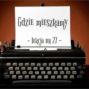 27 Lekcja gdzie mieszkamy po rosyjsku