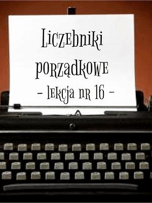 16 Lekcja liczebniki porządkowe po rosyjsku