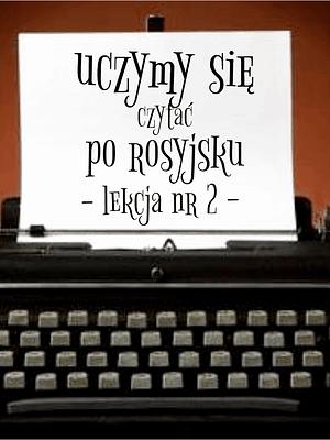 2 Lekcja uczymy się czytać po rosyjsku