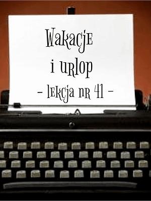 41 Lekcja wakacje i urlop po rosyjsku