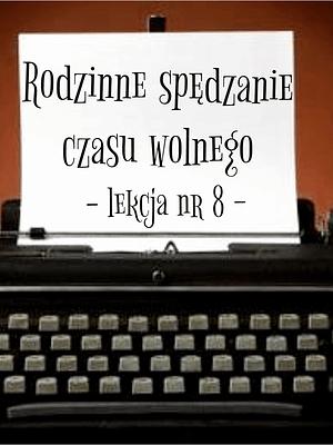 8 Lekcja rodzinne spędzanie czasu wolnego po rosyjsku